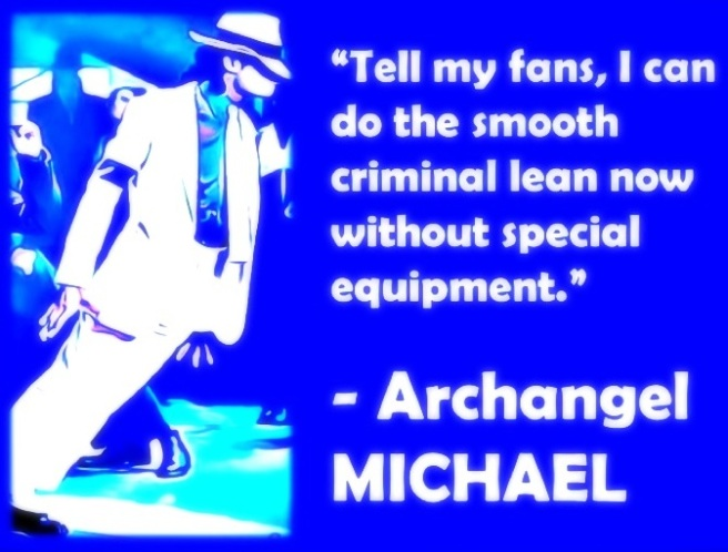 THE RETURN OF ARCHANGEL MICHAEL TO HUMAN MASS CONSCIOUSNESS © 2010-2015 MICHAEL JACKSON TWINFLAME SOUL OFFICIAL