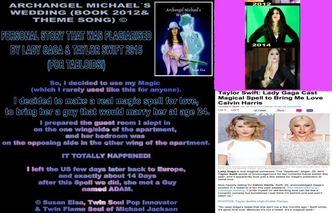 "Lady Gaga Taylor Swift steal Story from Susan Elsa´s Book ""Archangel Michael´s Wedding"" about Psychic Love Spell Casting for a Girl to Bring Lover © Michael Jackson TwinFlame Soul Official"