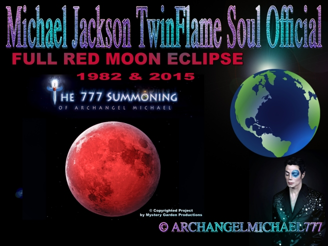 Michael Jackson´s Moon Magic coming Full Cycle through his Twin Flame Soul: RED MOON 1982 & 2015 © ArchangelMichael777