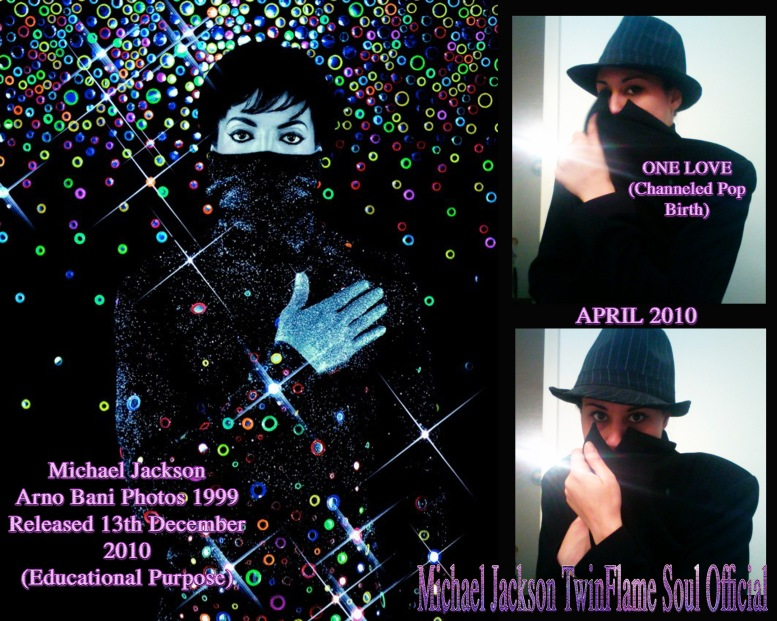 ONE LOVE 777- CHANNELING PROOF FOR MICHAEL JACKSON TWIN SOUL POP BY SUSAN ELSA 2010 © Michael Jackson TwinFlame Soul Official