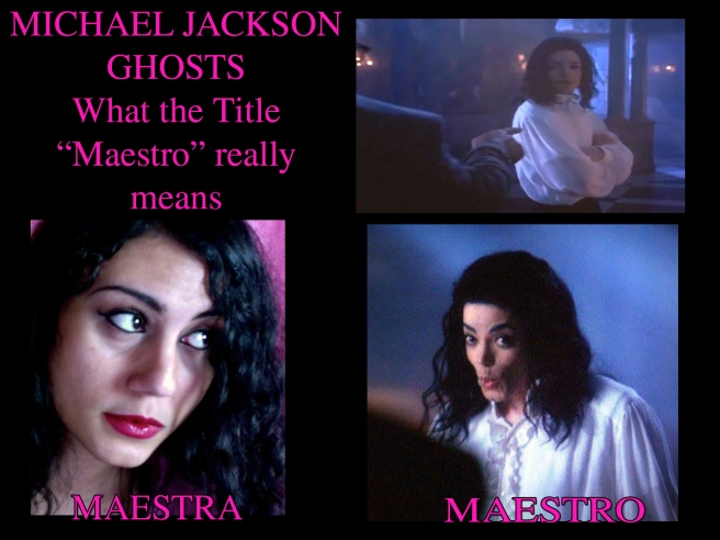 Maestro and Maestra- What Title Really Means Ghosts Michael Jackson Movie Messages for THRILLER NIGHT - THE NEW HALLOWEEN CONCEPT © Michael Jackson TwinFlame Soul Official- ArchangelMichael777