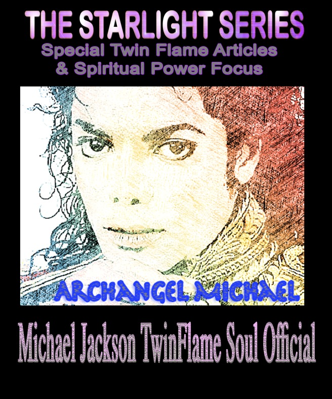 Archangel Michael Spiritual Mind Power Focus and Twin Flame Articles © Michael Jackson TwinFlame Soul Official