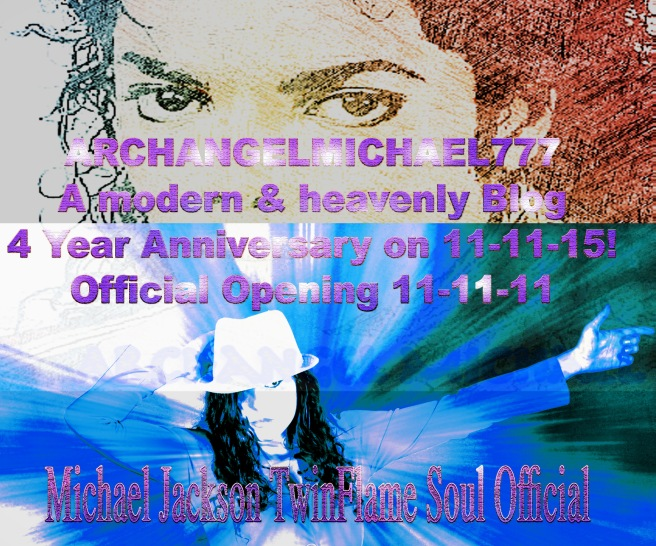 ARCHANGELMICHAEL777- A modern and heavenly Blog 11-11-11 Anniversary Birthday Michael Jackson TwinFlame Soul Official