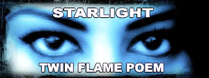 STARLIGHT TWINFLAME POEM CHANNELED/SPOKEN BY SUSAN ELSA *Michael Jacksons Twin Soul* © ARCHANGELMICHAEL777