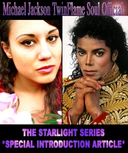THE STARLIGHT SERIES: The Starlight & The Thriller *Special Introduction Article* © Michael Jackson TwinFlame Soul Official