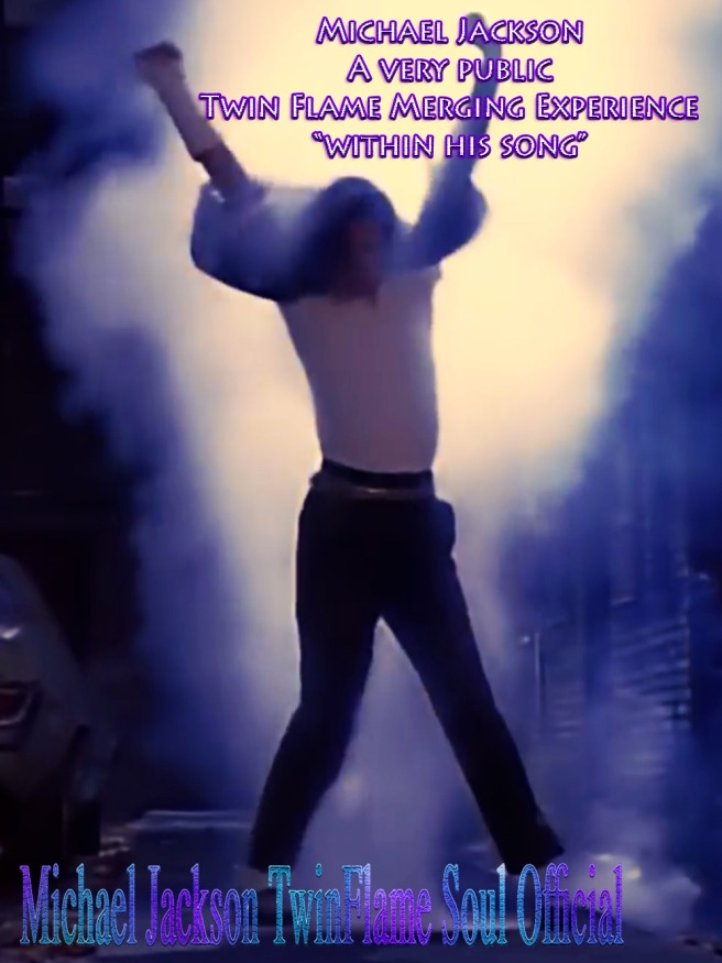 Michael Jackson- A very public Twin Flame Merging Experience Within His Song © Michael Jackson TwinFlame Soul Official
