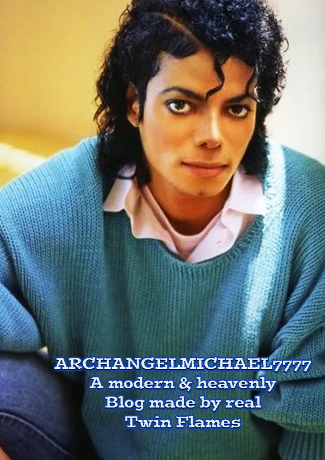 Michael Jackson in Spirit Official Blog Messages and Twin Flame Information plus More - ARCHANGELMICHAEL777-