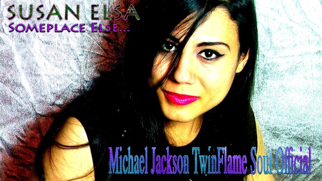 Susan Elsa Someplace Else © Michael Jackson TwinFlame Soul Official