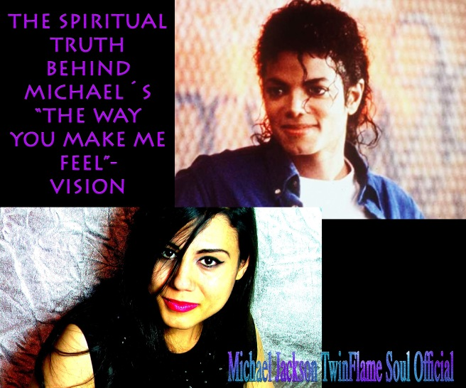 The Spiritual Vision Behind Michael Jacksons THE WAY YOU MAKE ME FEEL Song and Video *Special Article* © Michael Jackson TwinFlame Soul Official