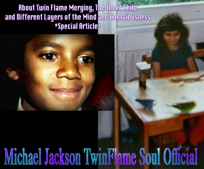 About Twin Flame Merging - The Inner Child and Different Layers of the Mind -Consciousness *Spiritual Science Article* © Michael jackson TwinFlame Soul Official