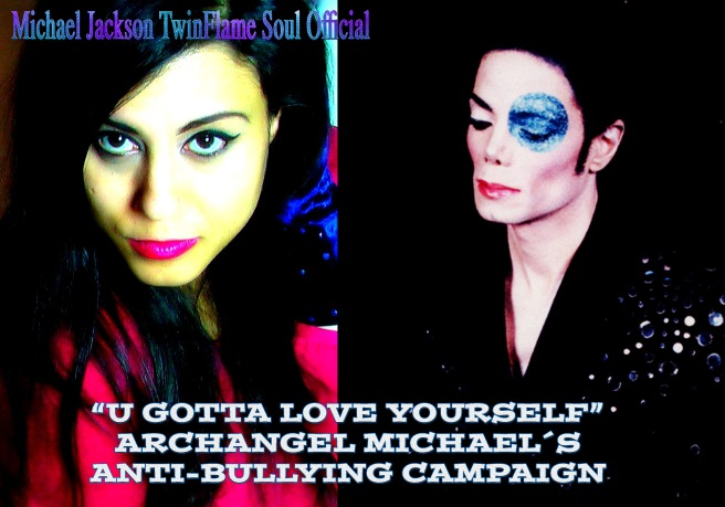 U GOTTA LOVE YOURSELF- Archangel Michaels Anti-Bullying Campaign and Healing Movement © Michael Jackson TwinFlame Soul Official