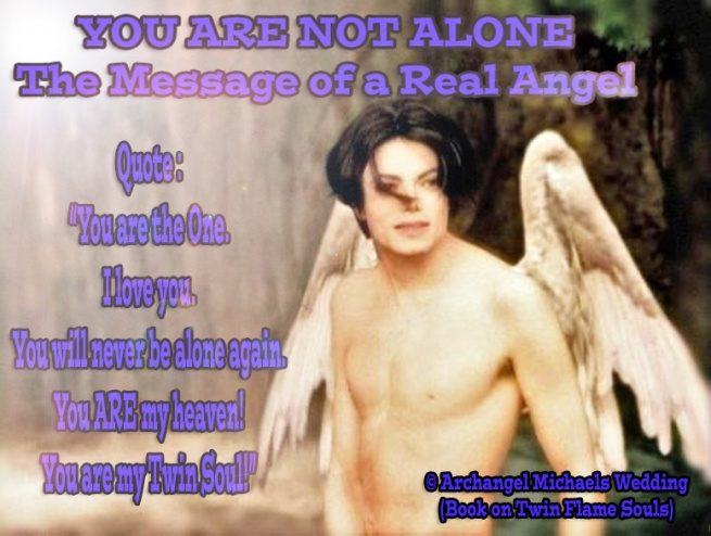 "Michael Jackson went to Susan Elsa in Spirit transformed into Archangel Michael Himself and told her ""You are THE ONE- my TWIN SOUL"" © March 2010 Michael Jackson TwinFlame Soul Official"