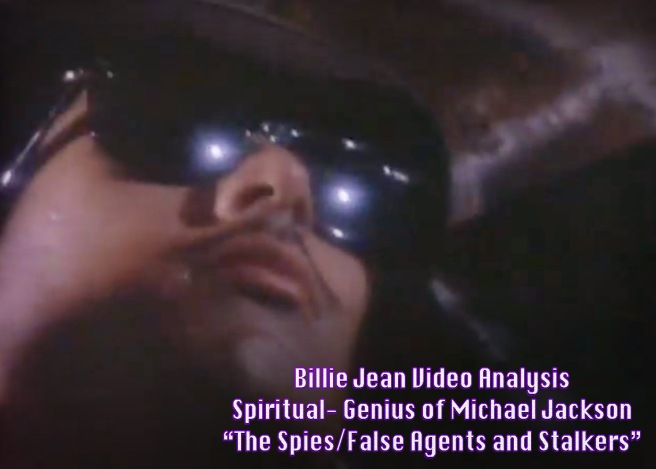 Billie Jean Video Analysis Spiritual Genius of Michael Jackson- The Spies-Fake Agents and Stalkers- Michael Jackson TwinFlame Soul Official