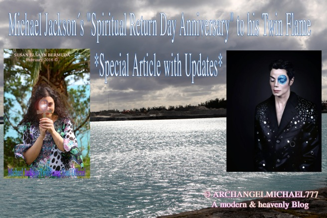 "Michael Jackson´s ""Spiritual Return Day Anniversary"" to his Twin Flame *Special Article with Updates on Merging* © Michael Jackson TwinFlame Soul Official"