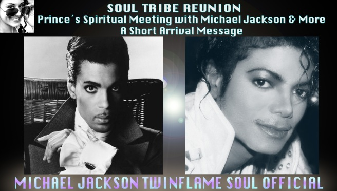 SOUL TRIBE REUNION IN HEAVEN- Prince meets Michael Jackson in Spirit and More- Short Arrival Message © Michael Jackson TwinFlame Soul Official