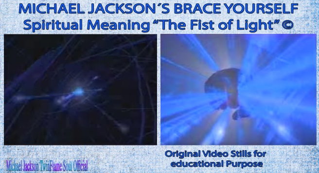 "MICHAEL JACKSON SOUL POWER: Special Article on the BRACE YOURSELF Teaser Message ""Fist of Light"" / ""Blue Ray Power"" © ArchangelMichael777 - Michael Jackson TwinFlame Soul Official"