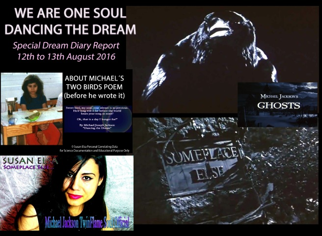 We Are One Soul Dancing the Dream- Special Dream Diary Report 12th to 13th August © Susan Elsa- Michael Jackson TwinFlame Soul Official Blog