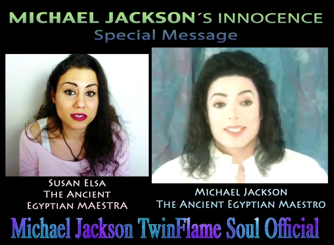 MICHAEL JACKSONS INNOCENCE- A SPECIAL MESSAGE BY SUSAN ELSA © Michael Jackson TwinFlame Soul Official