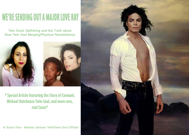 """We're sending out a Major Love-Light Ray"" - Twin Flames Gathering and The Truth of Real Twin Soul Merging-Physical Resemblance rising © Susan Elsa - Michael Jackson TwinFlame Soul Official"