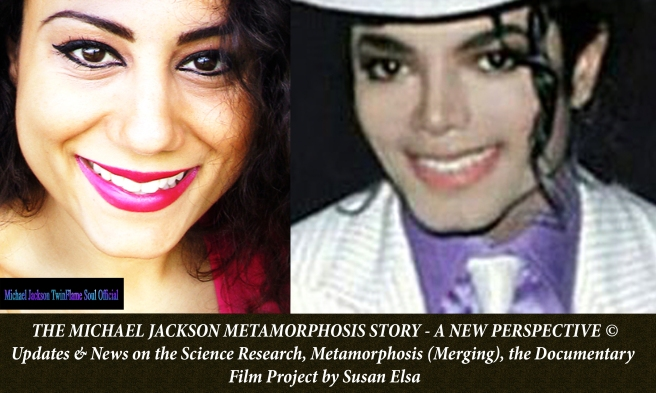 The Michael Jackson Metamorphosis Story: Merging with his Twin Soul Counterpart *Real Magic Article* © Susan Elsa - Michael Jackson TwinFlame Soul Official