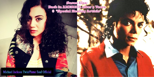 Susan Elsa: Back in America after 9 Years *Updates & Healing Message* © Susan Elsa - Michael Jackson TwinFlame Soul Official