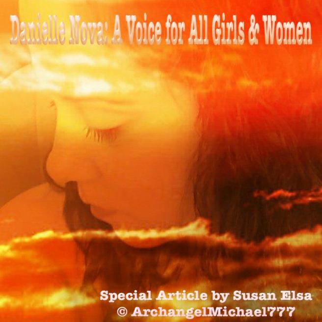 Danielle Nova - A Voice for all Girls & Women *Special Article* © Susan Elsa - Michael Jackson TwinFlame Soul Official