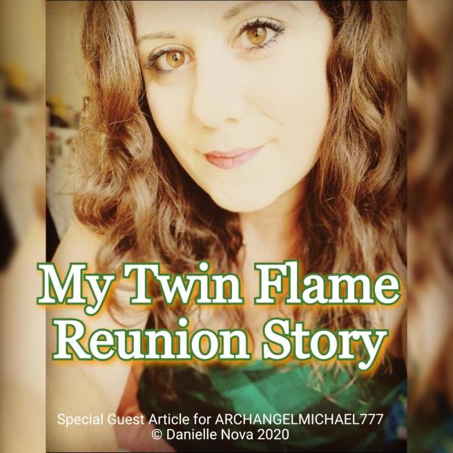 My Twin Flame Reunion Story © Danielle Nova