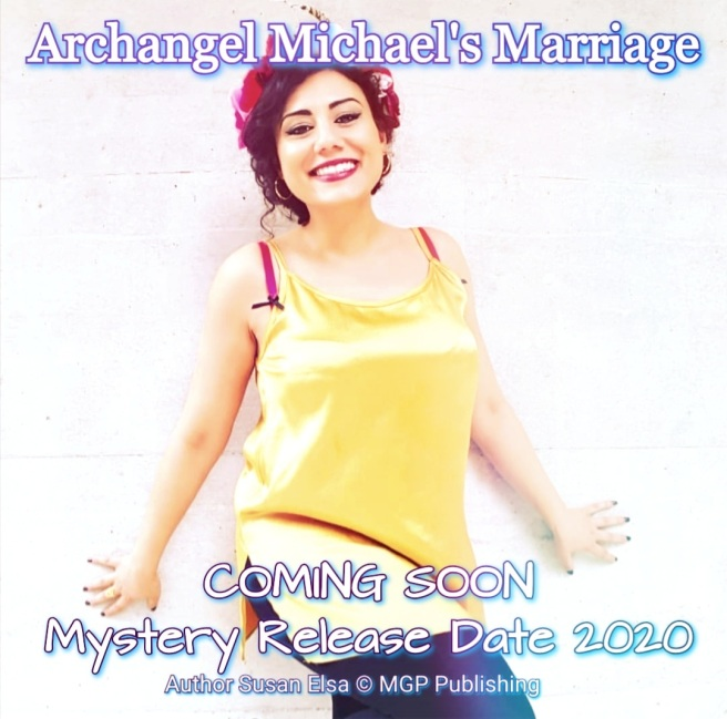 Archangel Michael's Marriage - Mystery Book by Susan Elsa *NEW* © Susan Elsa - MGP Publishing 2020