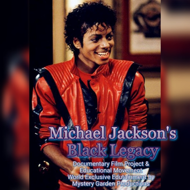 Michael Jackson's Black Legacy - New Documentary Film Project & Movement © Susan Elsa-Michael Jackson TwinFlame Soul Official - Mystery Garden Productions